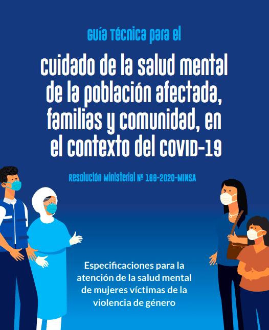 Guía Técnica para el Cuidado de la Salud Mental de la población afectada, familias y comunidad, en el contexto de COVID-19.